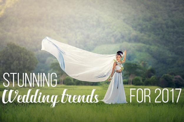 Stunning wedding trends for 2017