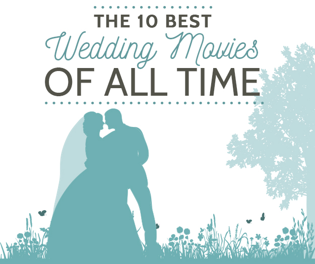 10 best wedding movies of all time