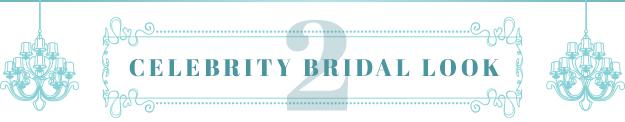 Celebrity Bridal Look 2