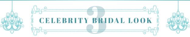 Celebrity Bridal Look 3