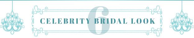 Celebrity Bridal Look 6