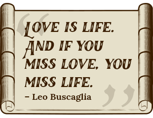 love is life and if you miss love you miss life quote