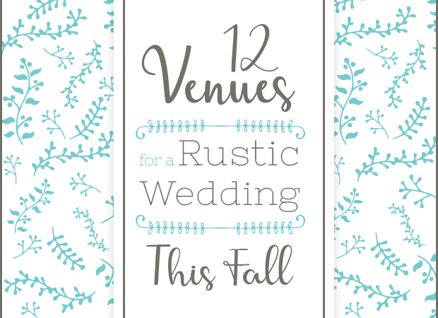 12 Venues for a Rustic Wedding This Fall