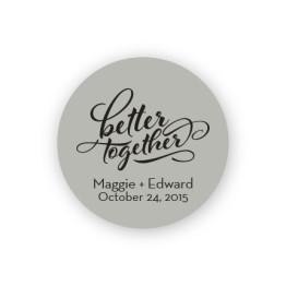 """Better Together 1 1/2"""" Round Sticker"""