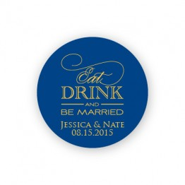 """Eat Drink and Be Married 1 1/2"""" Round Sticker"""