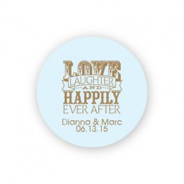 """Love Laughter and Happily 1 1/2"""" Round Sticker"""