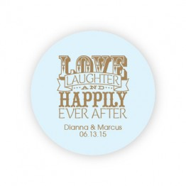 """Love Laughter and Happily 2"""" Round Sticker"""