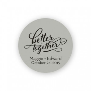 "Better Together 1 1/2"" Round Sticker"